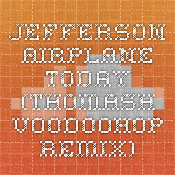 Jefferson Airplane - Today (thomash voodoohop remix)