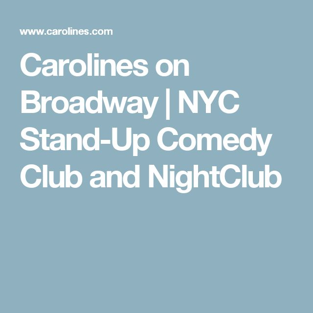 Carolines on Broadway | NYC Stand-Up Comedy Club and NightClub