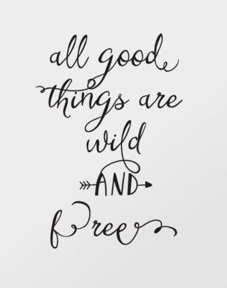 Inspirational Quote Print Printable Wall Art Decor All Good Things Are Wild and Free Digital Typography Print Printable Quote