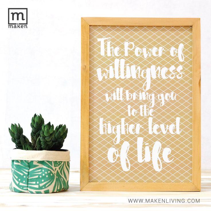 """The Power of Willingness - NOV15-01 Niat dan kemauan merupakan kunci utama kesuksesan dalam hidup. Kekuatan """"willingness"""" tentu akan membawa kita ke level kehidupan yang lebih baik. Hiasan dinding ini pas untuk menghiasi ruang kerjamu ataupun ruang belajar di rumah."""