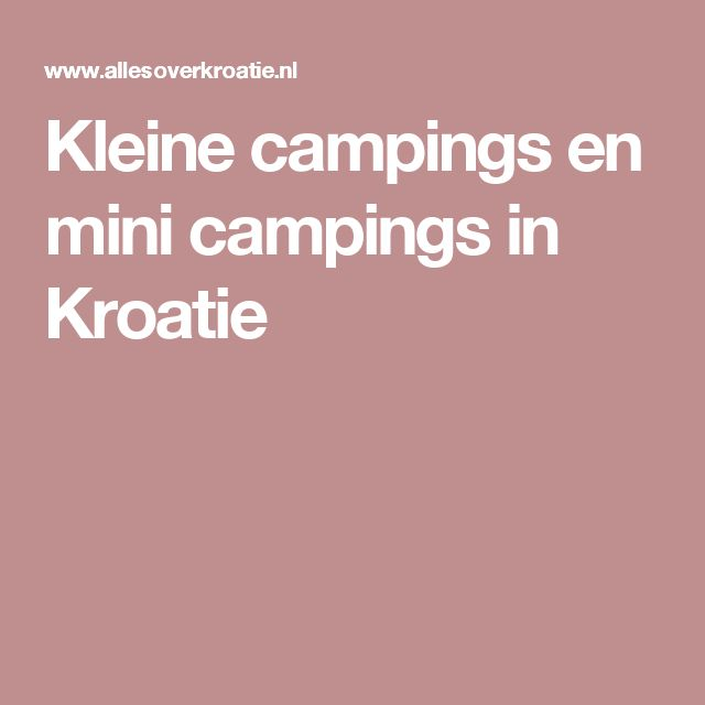Kleine campings en mini campings in Kroatie