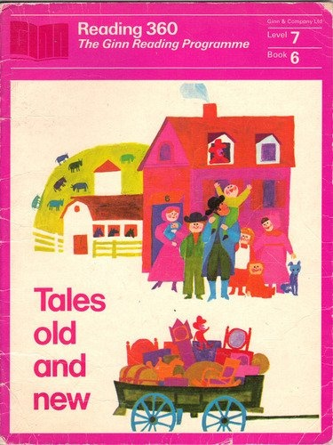 Tales Old and New (Ginn Reading 360 Level 7 Book 6) by Theodore Clymer & Patricia Miles Martin, http://www.amazon.co.uk/dp/B00422VBJG/ref=cm_sw_r_pi_dp_ttoMrb172M44D