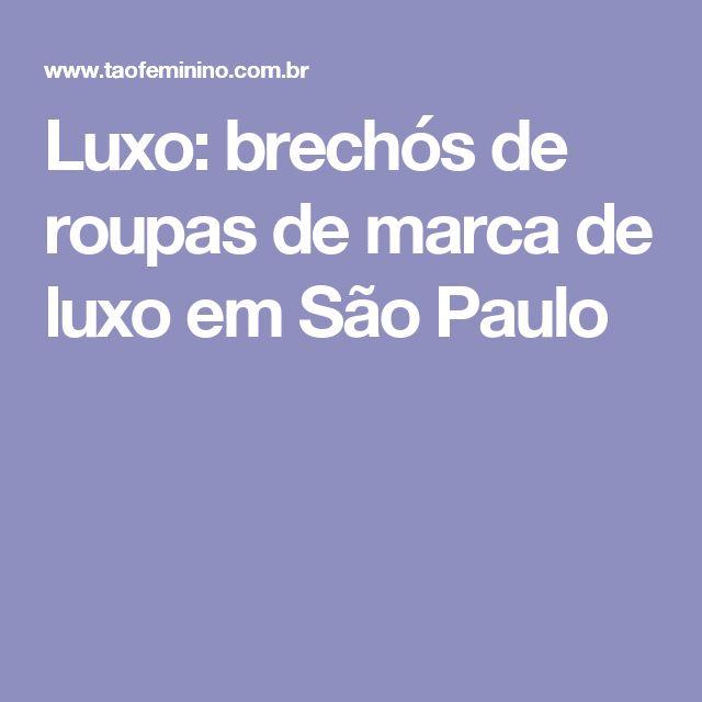Luxo: brechós de roupas de marca de luxo em São Paulo