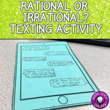 Rational or Irrational Texting Activity is an engaging way for students to identify and describe the characteristics of rational and irrational numbers.  In this FREE download, students will read and analyze text message and write their own series of text messages that describe rational and irrational numbers.