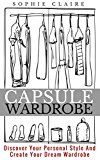 Capsule Wardrobe: Discover Your Personal Style And Create Your Dream Wardrobe by Sophie Claire (Author) #Kindle US #NewRelease #Crafts #Hobbies #Home #eBook #ad