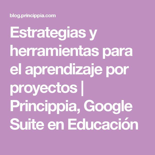 Estrategias y herramientas para el aprendizaje por proyectos | Princippia, Google Suite en Educación