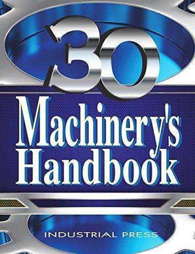 Machinery's Handbook, 30th Edition, Toolbox Edition by Erik Oberg http://www.amazon.com/dp/0831130911/ref=cm_sw_r_pi_dp_0nkcxb17KHS6V