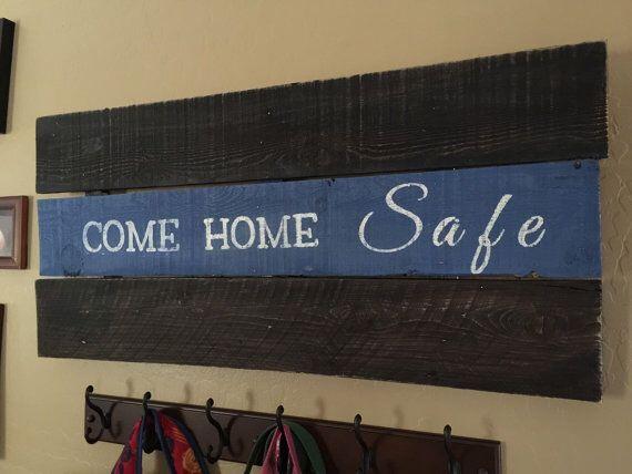 Come home safe police