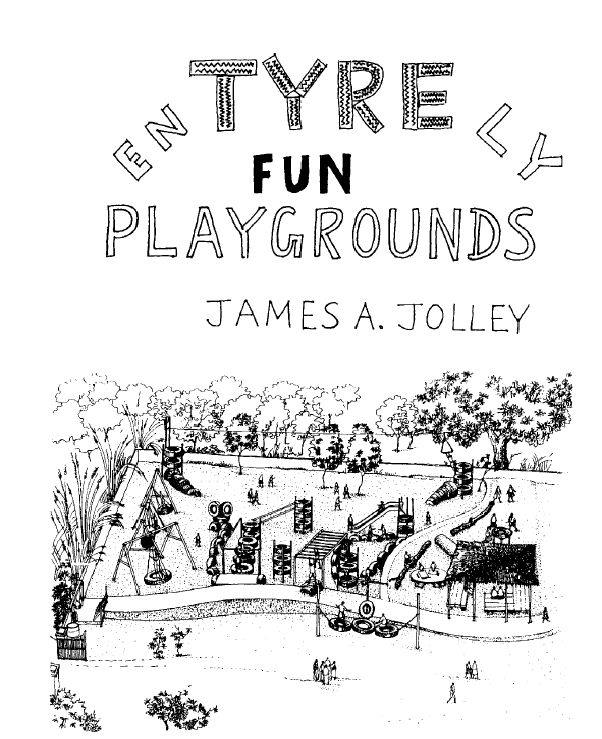 EnTYREly Fun Playgrounds, James Jolley | Playscapes Tire Playgrounds