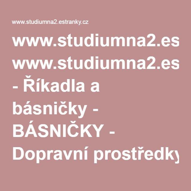 www.studiumna2.estranky.cz - Říkadla a básničky - BÁSNIČKY - Dopravní prostředky