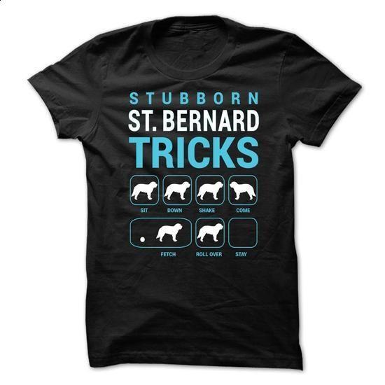 Stubborn St. Bernard Tricks - #funny shirt #v neck tee. CHECK PRICE => https://www.sunfrog.com/Pets/Stubborn-St-Bernard-Tricks-detbkwcodg.html?68278
