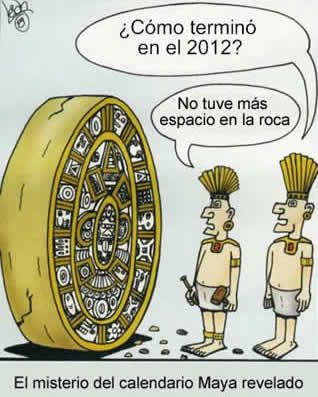 """The mystery of the Mayan Calendar revealed: """"Why does it end in 2012?"""" """"I didn't have any more space on the rock."""" #spanish"""