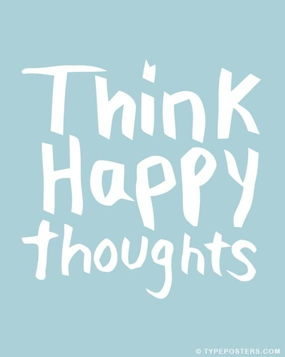 25+ Best Ideas About Think Happy Thoughts On Pinterest