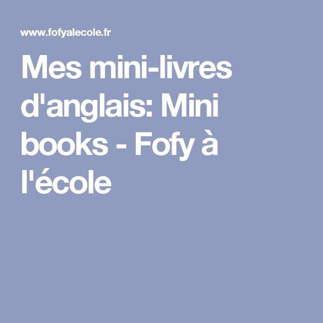 Mes mini-livres d'anglais: Mini books - Fofy à l'école