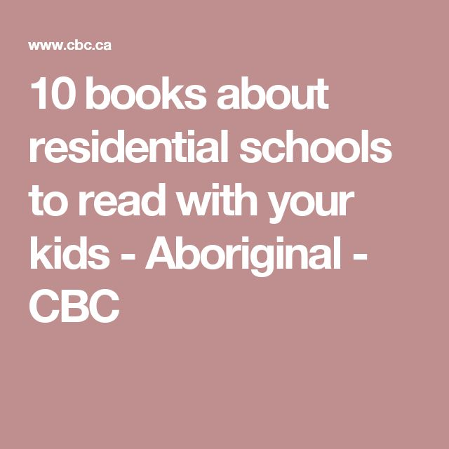 10 books about residential schools to read with your kids - Aboriginal - CBC