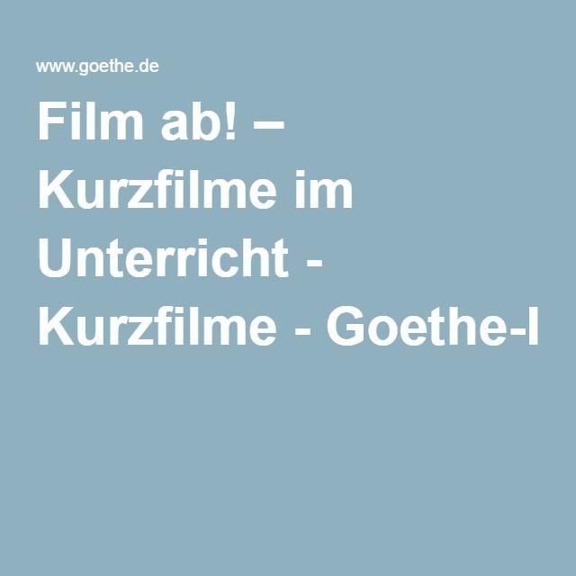 Film ab! – Kurzfilme im Unterricht - Kurzfilme - Goethe-Institut