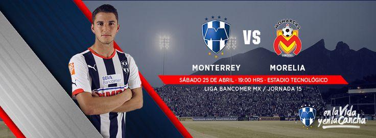 Jornada 15, #Rayados vs. Morelia. Sábado 25 de abril a las 19:00hrs en el Estadio Tecnológico.