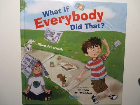 What If Everybody Did That? by Ellen Javernick - Read Aloud Children's Book - YouTube