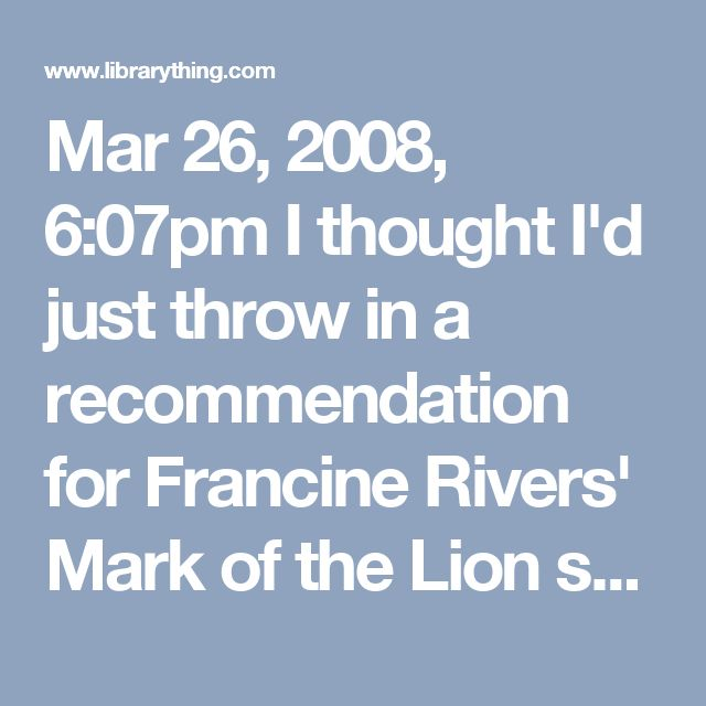 Mar 26, 2008, 6:07pm  I thought I'd just throw in a recommendation for Francine Rivers' Mark of the Lion series. There is no explicit sex, but it is implied as the hero's sister engages in all the vices of ancient Rome and eventually contracts venereal disease. So maybe that doesn't qualify, but these books are found in church libraries and are very, very good.
