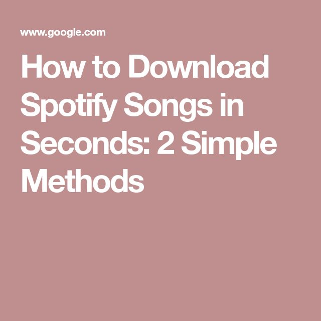 How to Download Spotify Songs in Seconds: 2 Simple Methods