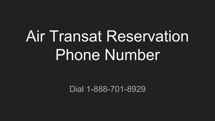 Air transat reservations Phone number 1-888-701-8929