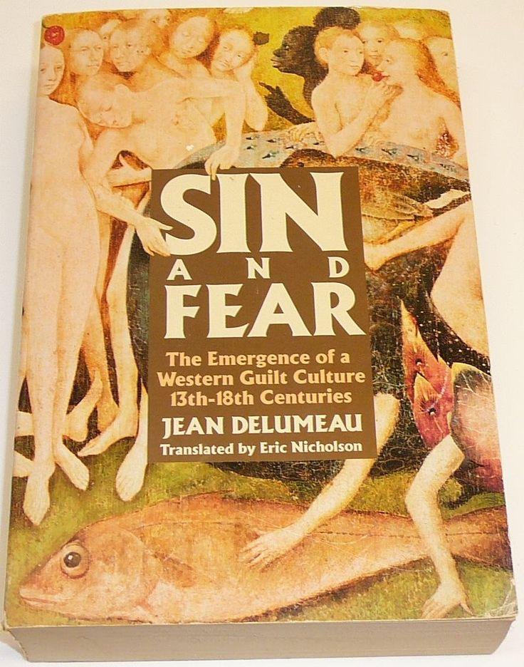 Jean Delumeau | Sin and Fear: The Emergence of a Wetern Guilt Culture, 13th-18th Centuries [Le Péché et la peur: La culpabilisation en Occident (XIIIe-XVIIIe siècles)] (1983)