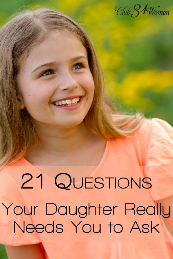 How does a mother grow close with her daughter? How do you get to know her heart? Here are 21 thoughtful questions she really needs you to ask!  21 Questions Your Daughter Really Needs You To Ask ~ Club31Women.com