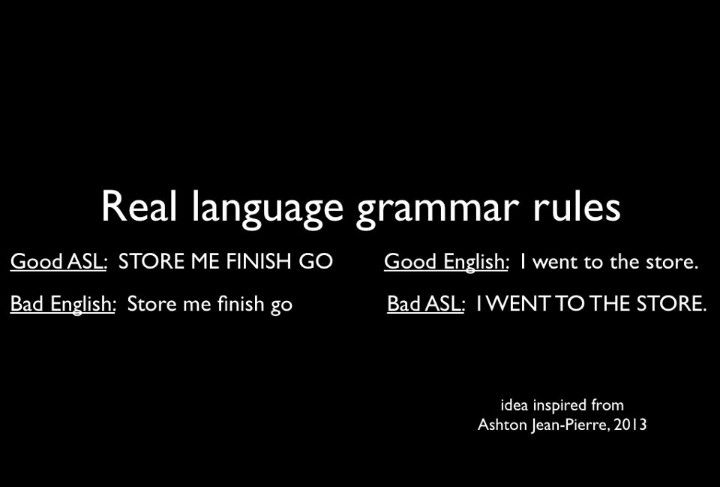 Good example! Because trying to explain ASL grammar to non-signers is tough!
