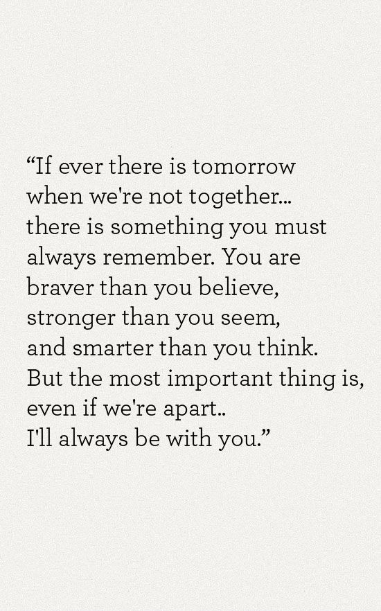 This sweet Winnie the Pooh quote always reminds me of my precious Mother. She believed in me at my worst, and loved me unconditionally. I miss her so much.