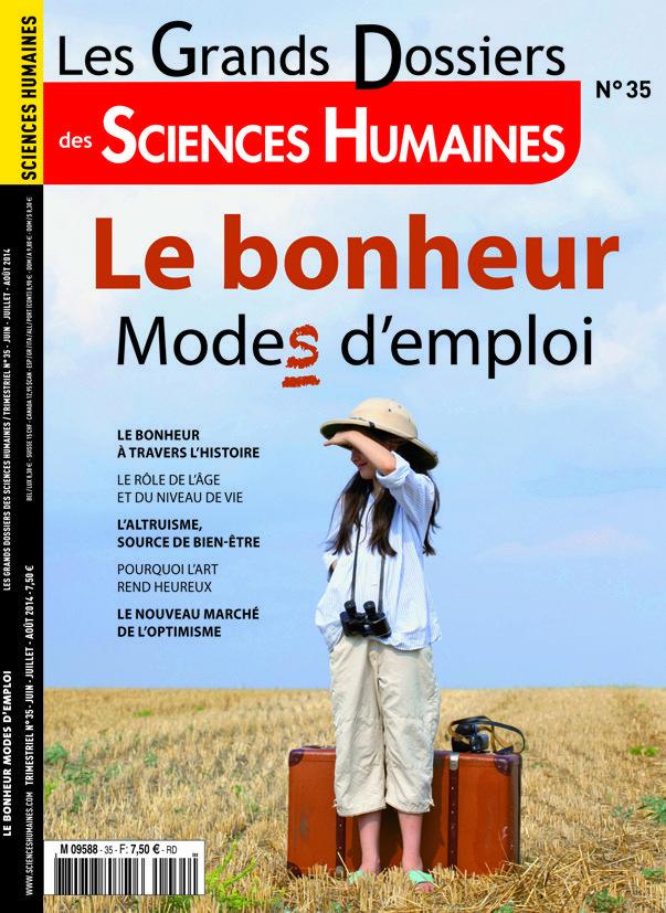"""Sommaire Grands dossiers des Sciences Humaines n° 35 (juin - juillet - août 2014) : """"le bonheur mode(s) d'emploi""""  http://www.scienceshumaines.com/le-bonheur-modes-d-emploi_fr_537.htm"""