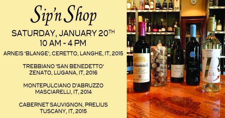 """Sip'n Shop Saturday - Michael's Wine Cellar Stop by Michael's Wine Cellar this Saturday to """"sip and shop""""!  January 20th, 10 am – 4 pm   Arneis """"Blange"""", Ceretto, Langhe, IT, 2015  Trebbiano """"San Benedetto"""", Zenato, Lugana, IT, 2016  Montepulciano d'Abruzzo, Masciarelli, IT, 2014  Cabernet Sauvignon, Prelius, Tuscany, IT, 2015"""