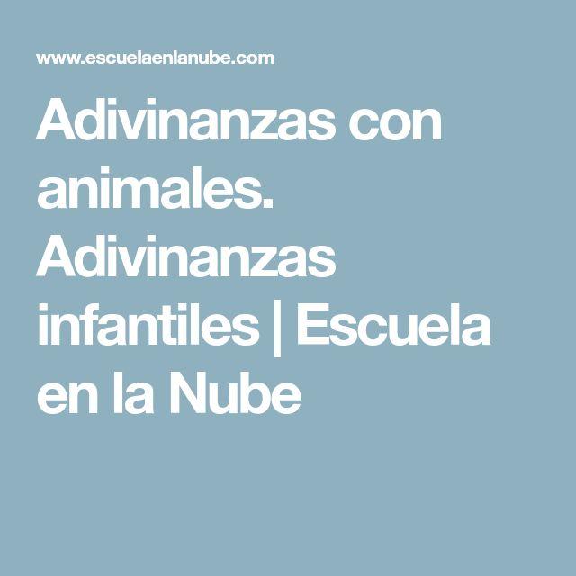 Adivinanzas con animales. Adivinanzas infantiles   Escuela en la Nube