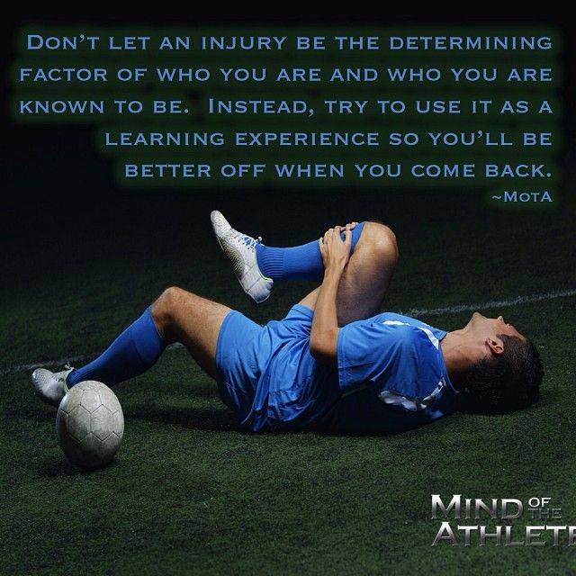 Inspirational Quotes After Injury: Don't Let An Injury Be The Determining Factor Of Who You