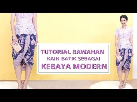 Tutorial Cara Memakai Kain Batik Sebagai Bawahan Kebaya Modern