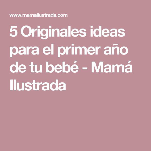 5 Originales ideas para el primer año de tu bebé - Mamá Ilustrada