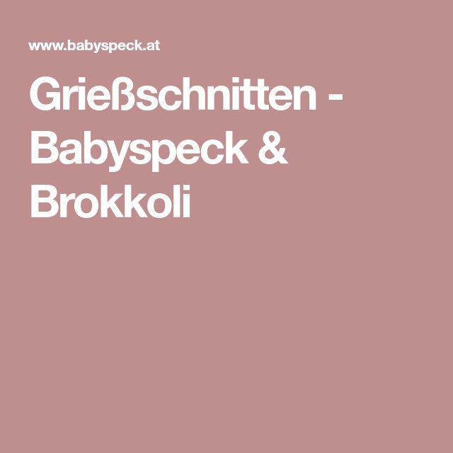 Grießschnitten - Babyspeck & Brokkoli
