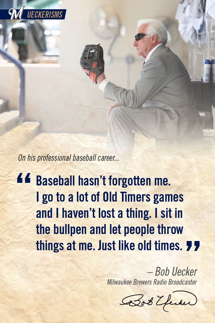 """Baseball hasn't forgotten me. I go to a lot of Old Timers games and I haven't lost a thing. I sit in the bullpen and let people throw things at me. Just like old times."" #UECKER #BREWERS"