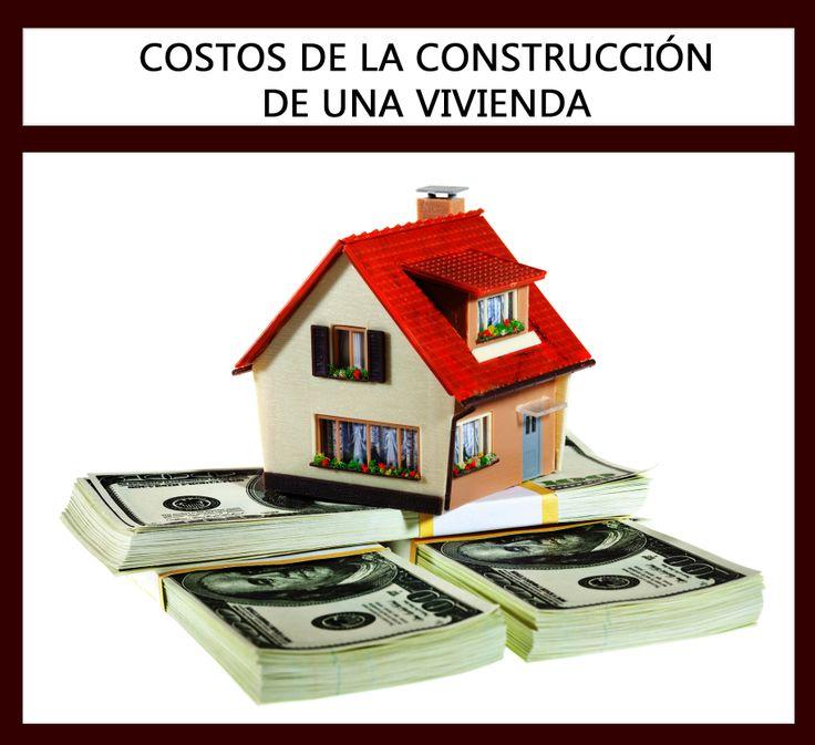 http://constructorareivax.com/costos-de-la-construccion-de-una-vivienda/   COSTOS DE LA CONSTRUCCIÓN DE UNA VIVIENDA   ¿Cuáles son los Costos para Construir una Casa?