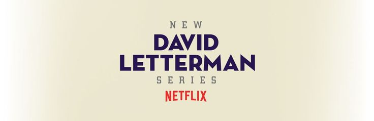 Sign up for free tickets to NEW DAVID LETTERMAN SERIES, available exclusively at 1iota.com.