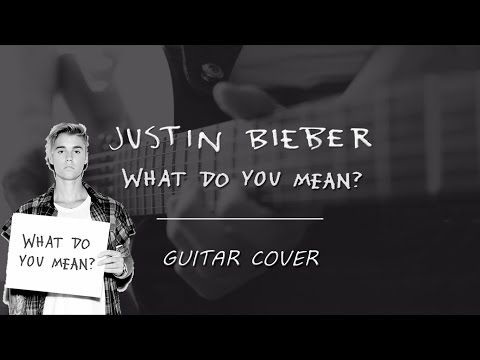 Justin Bieber - What Do You Mean? (Guitar Cover) #justin #bieber #what #do #you #mean #purpose #picture #ar #electric #guitar #rock #cover #design #youtube #black #white #punk #chords #playing #vintage #drums