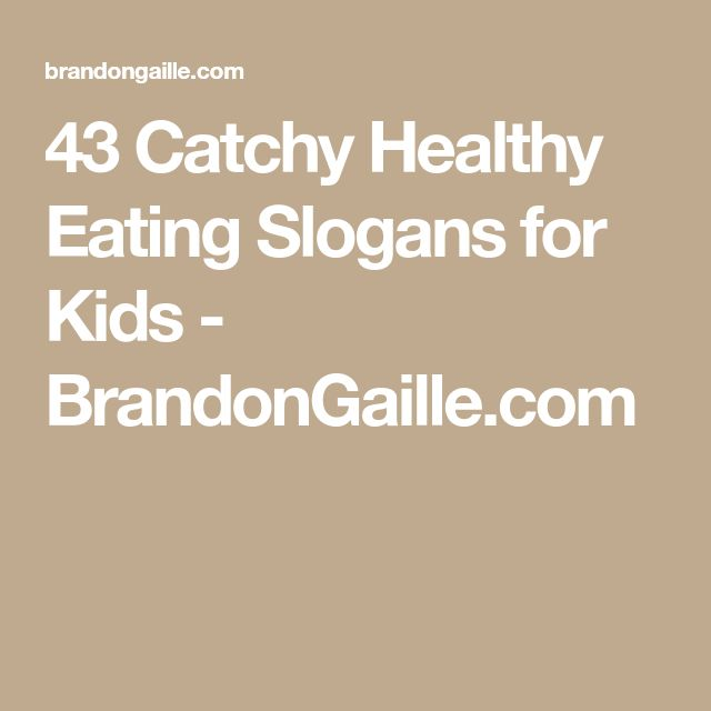 43 Catchy Healthy Eating Slogans for Kids - BrandonGaille.com