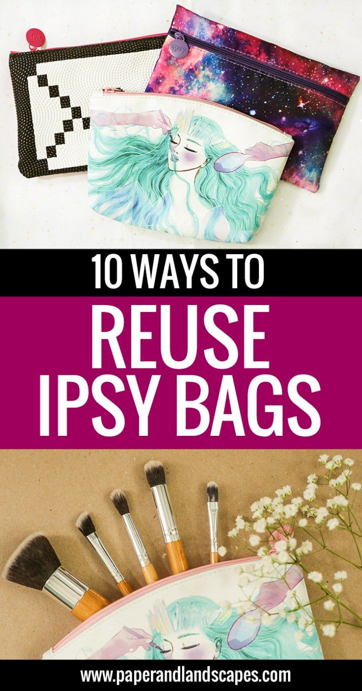 10 Ways to Reuse Ipsy Bags - Paper and Landscapes - I have been an ipsy subscriber for 9 months now, and I am running out of space for their monthly Glam Bags! Check out these ideas to reuse ipsy bags in cute and useful ways.