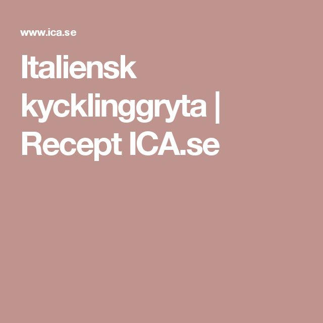 Italiensk kycklinggryta     Recept ICA.se