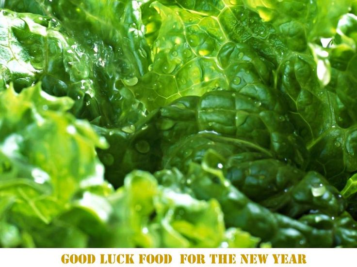 Greens Cooked greens symbolise fortune and is eaten in different countries ushering in the New Year.