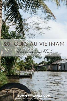 Planifier un voyage au Vietnam, ce n'est pas chose facile! Voici l'itinéraire que j'ai suivi pour 20 jours de voyage du nord au sud du Vietnam.