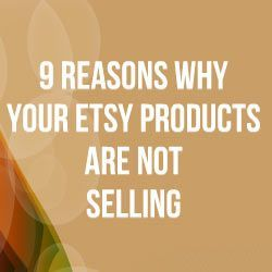 9 Reasons Why Your Etsy Products Are Not Selling. http://www.craftmakerpro.com/business-tips/9-reasons-etsy-products-selling/
