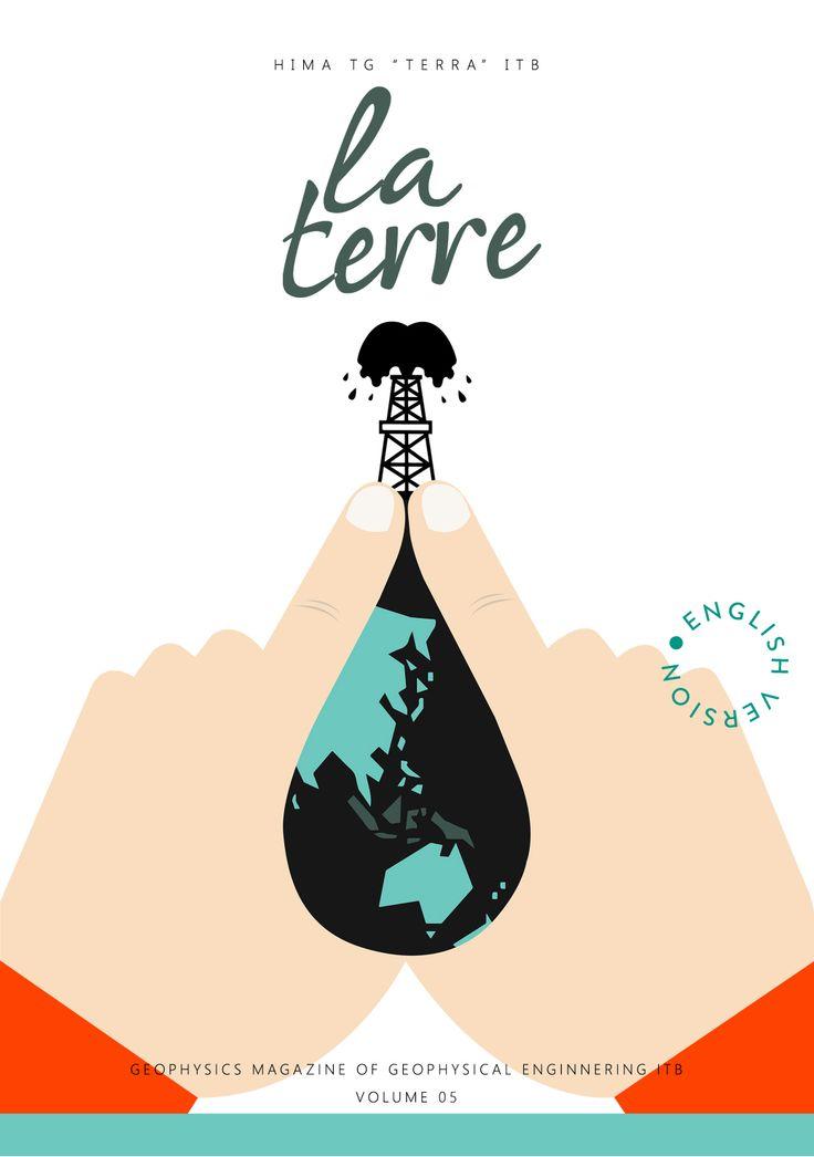 La Terre Geophysics Magazine made for La Terre TERRA ITB English Version