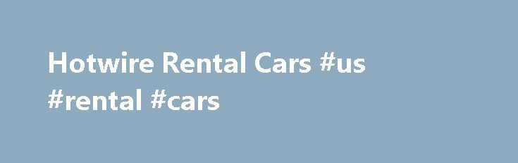 Hotwire Rental Cars #us #rental #cars http://rental.remmont.com/hotwire-rental-cars-us-rental-cars/  #best rental car deals # Cheap Car Rentals: Finding The Most You Should Pay With Hotwire Costco Travel Disclosure: We get a commission for links on the blog. You don't have to use our links, but we're very grateful when you do. American Express, Bank of America, Barclaycard, Chase, Citi, and US Bank are Million...