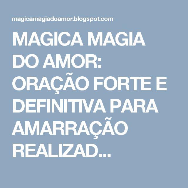 MAGICA MAGIA DO AMOR: ORAÇÃO FORTE E DEFINITIVA PARA AMARRAÇÃO  REALIZAD...