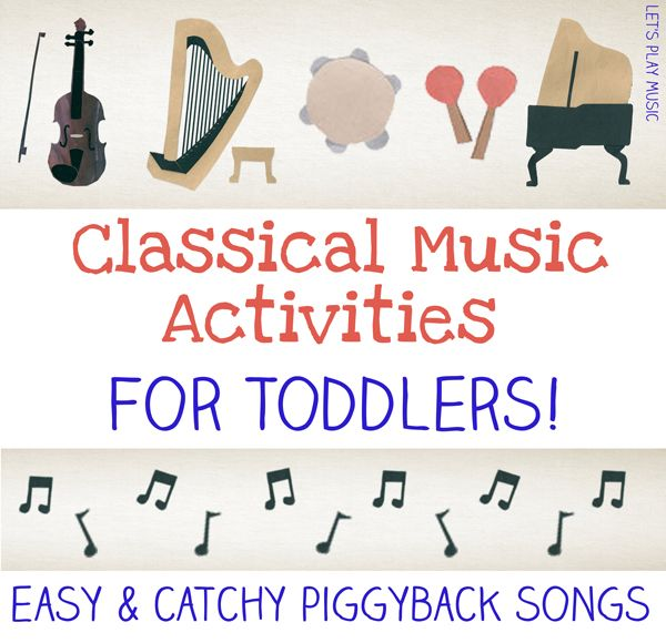 Classical Fun For Toddlers For The Little Ones Pinterest Music For Toddlers Preschool Music And Music Activities
